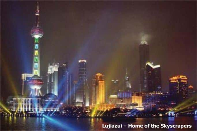 Lujiazui – Home of the Skyscrapers
