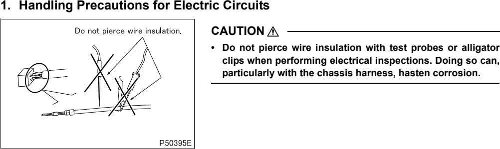 1. Handling Precautions for Electric Circuits CAUTION • Do not pierce wire insulation with test