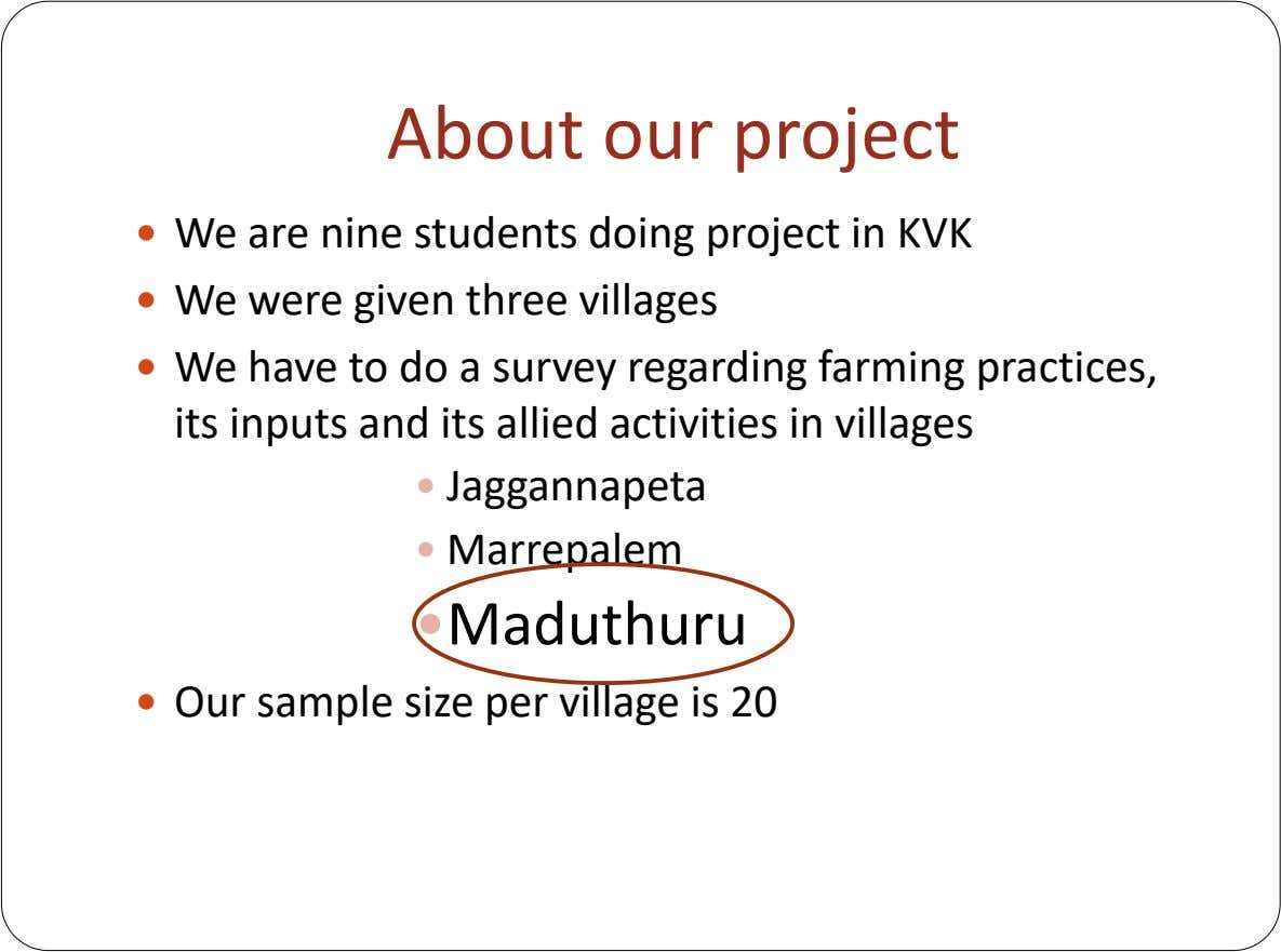 About our project  We are nine students doing project in KVK  We were given