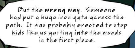 But the wrong way. Someone had put a huge iron gate across the path. It