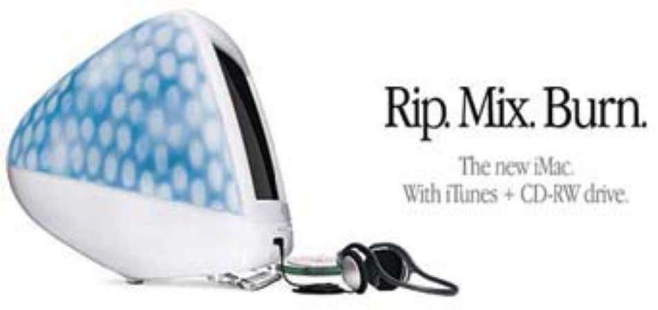 "computer users' voracious appetite for digital music. Figure 4. Apple's ""Rip. Mix. Burn."" campaign."