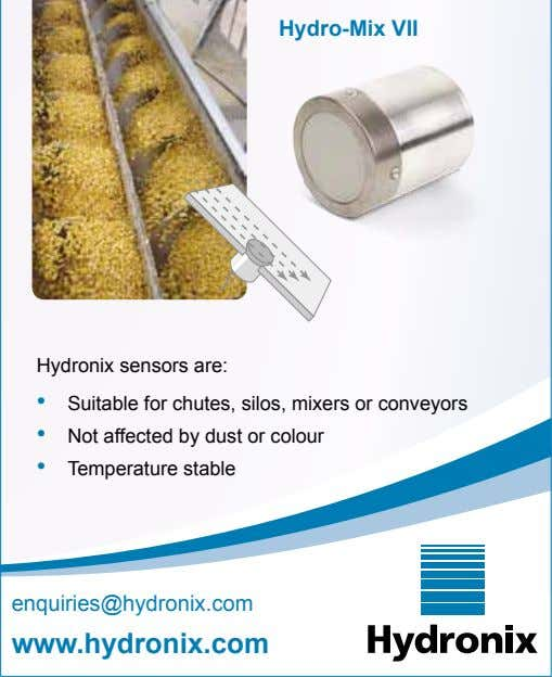 Hydro-Mix VII Hydronix sensors are: • Suitable for chutes, silos, mixers or conveyors • Not
