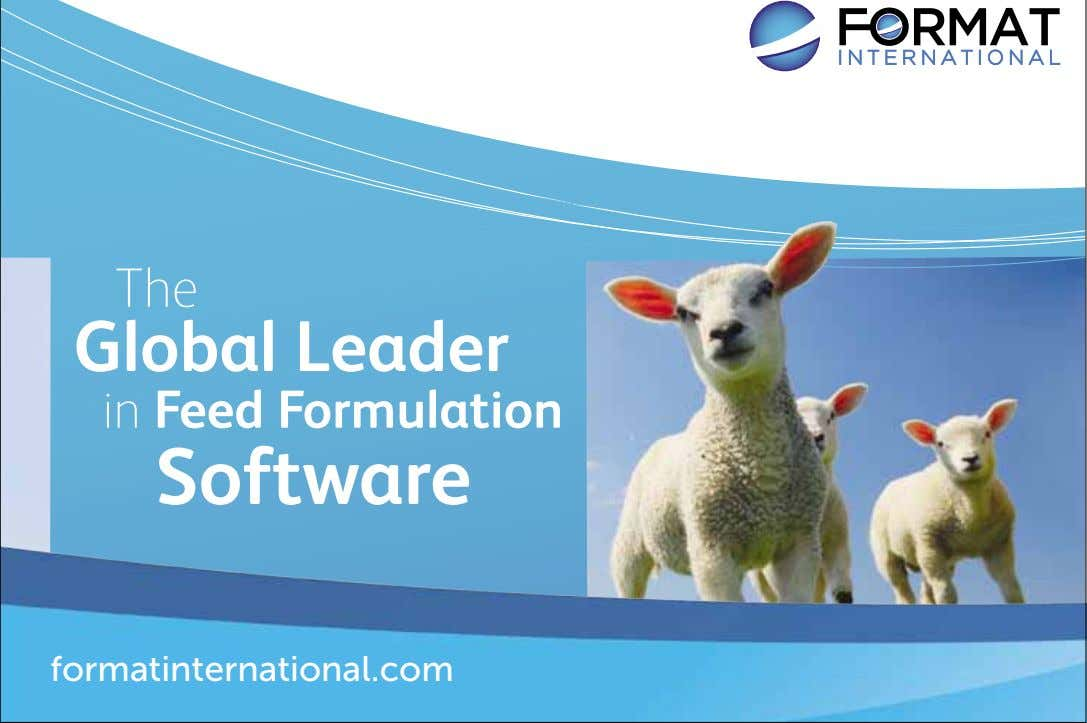 Find out more at our forthcoming User Group Meetings The Global Leader in Feed Formulation