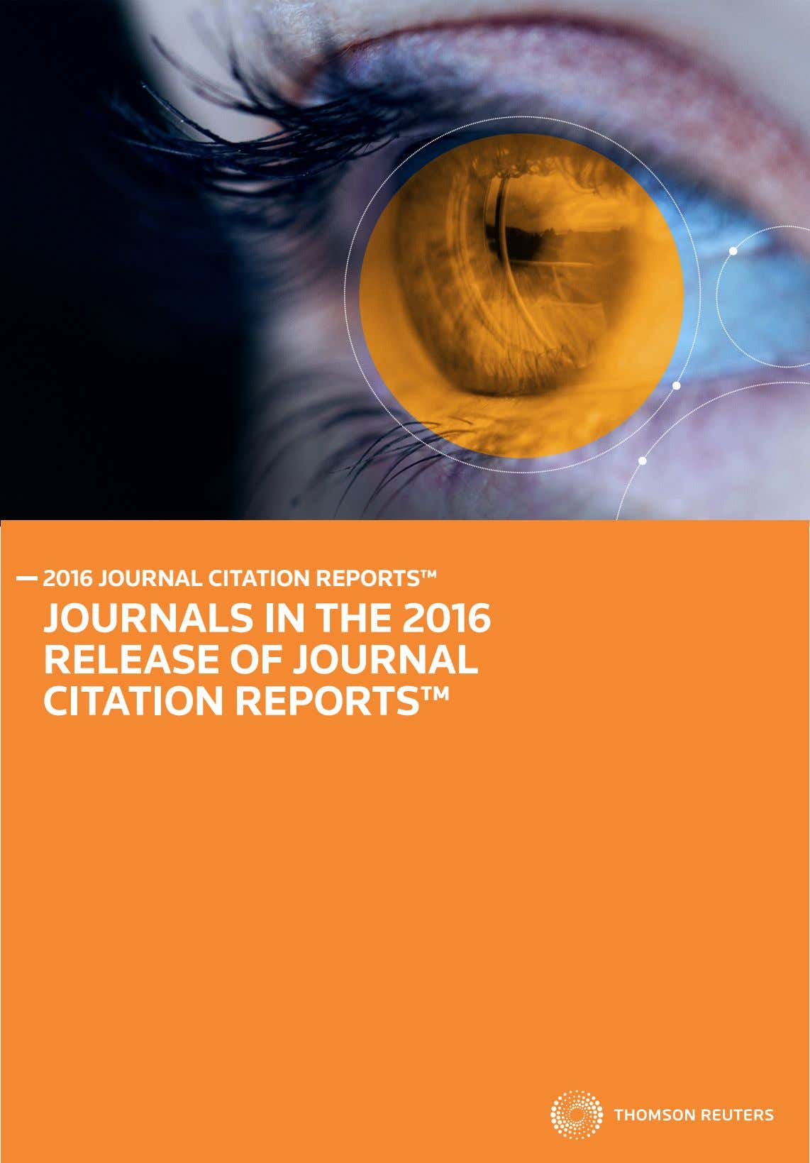 2016 JOURNAL CITATION REPORTS™ JOURNALS IN THE 2016 RELEASE OF JOURNAL CITATION REPORTS™