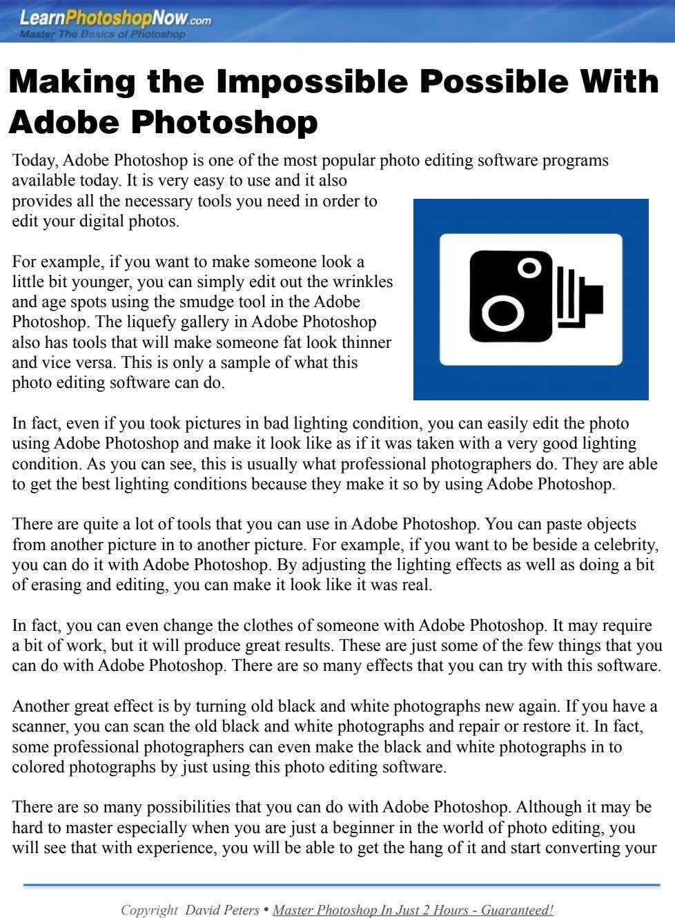 Making the Impossible Possible With Adobe Photoshop Today, Adobe Photoshop is one of the most