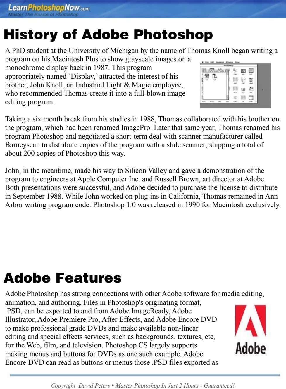 History of Adobe Photoshop A PhD student at the University of Michigan by the name