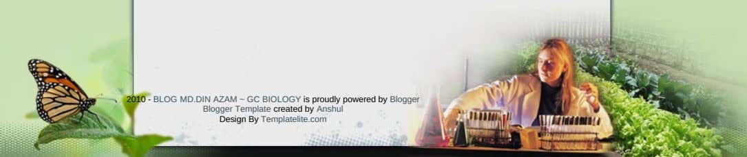 2010 - BLOG MD.DIN AZAM ~ GC BIOLOGY is proudly powered by Blogger Blogger Template