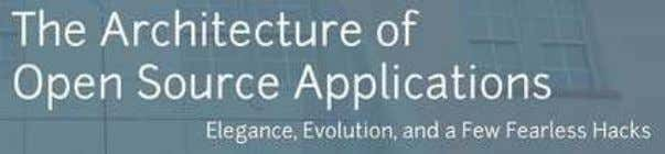 The Architecture of Open Source Applications Amy Brown and Greg Wilson (eds.) ISBN 978-1-257-63801-7 License