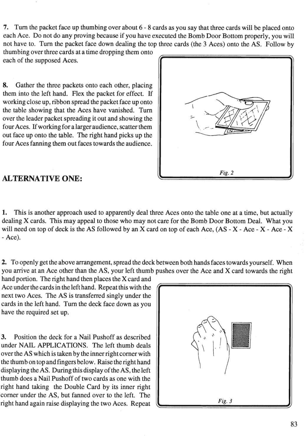 7. Turn the packet face up thumbing over about 6 - 8 cards as you
