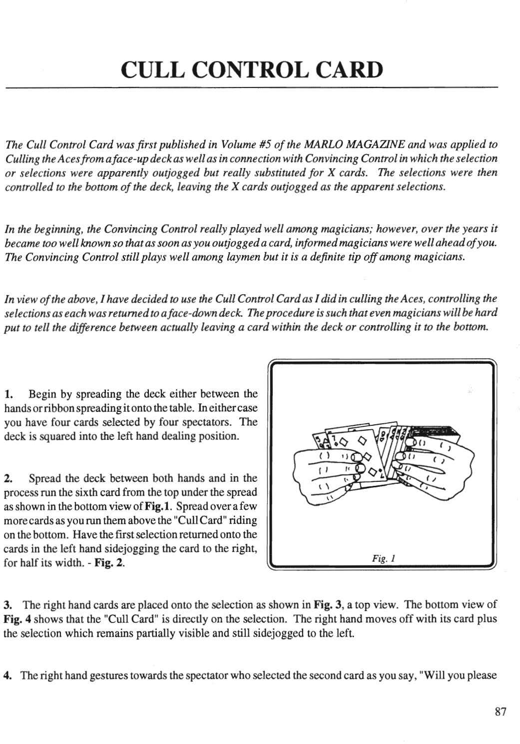 CULL CONTROL CARD The Cull Control Card was first published in Volume #5 of the