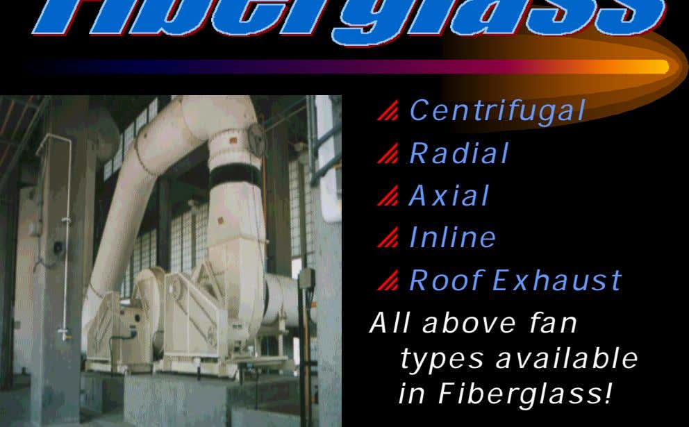 Centrifugal Radial Axial Inline Roof Exhaust All above fan types available in Fiberglass!