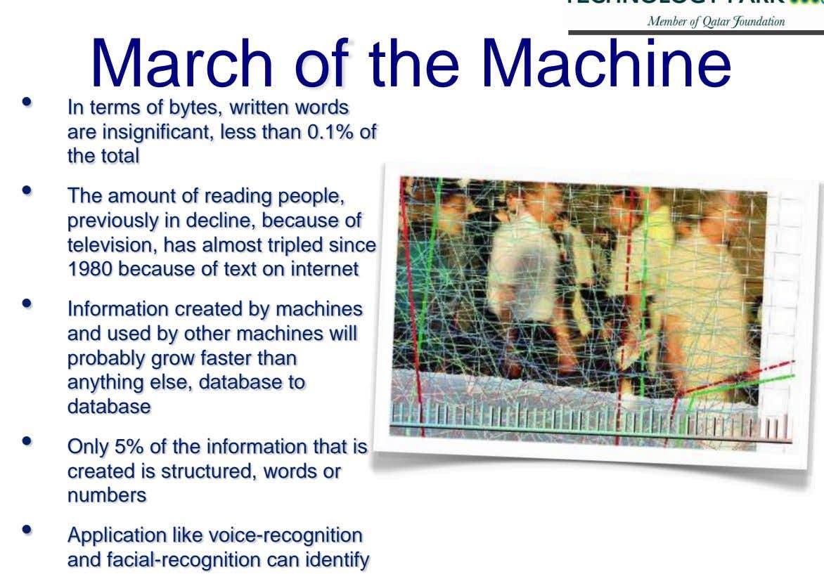 March of the Machine • In terms of bytes, written words are insignificant, less than