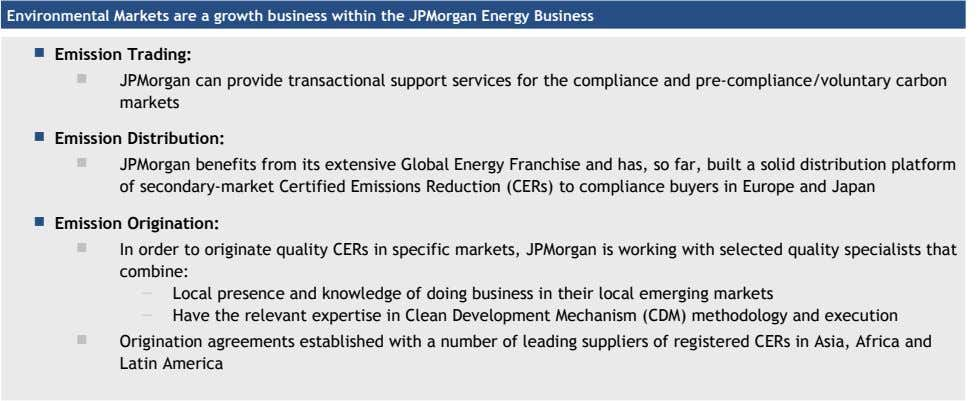 Environmental Markets are a growth business within the JPMorgan Energy Business  Emission Trading: 