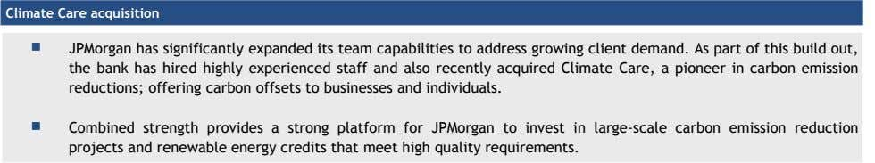 Climate Care acquisition  JPMorgan has significantly expanded its team capabilities to address growing client