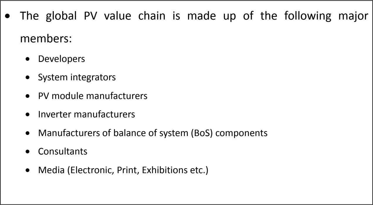 • The global PV valu e chain is made up of the following major members: