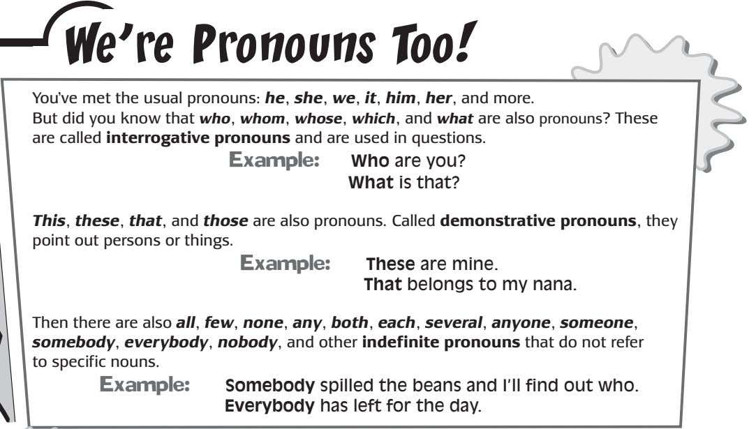 We're Pronouns Too! You've met the usual pronouns: he, she, we, it, him, her, and