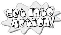 Gett Get Intoo Into AActionion! Action!