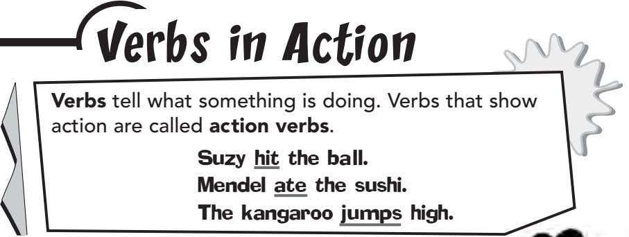 Verbs in Action Verbs tell what something is doing. Verbs that action are called action