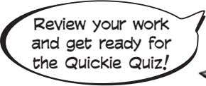 Review your work and get ready for the Quickie Quiz!