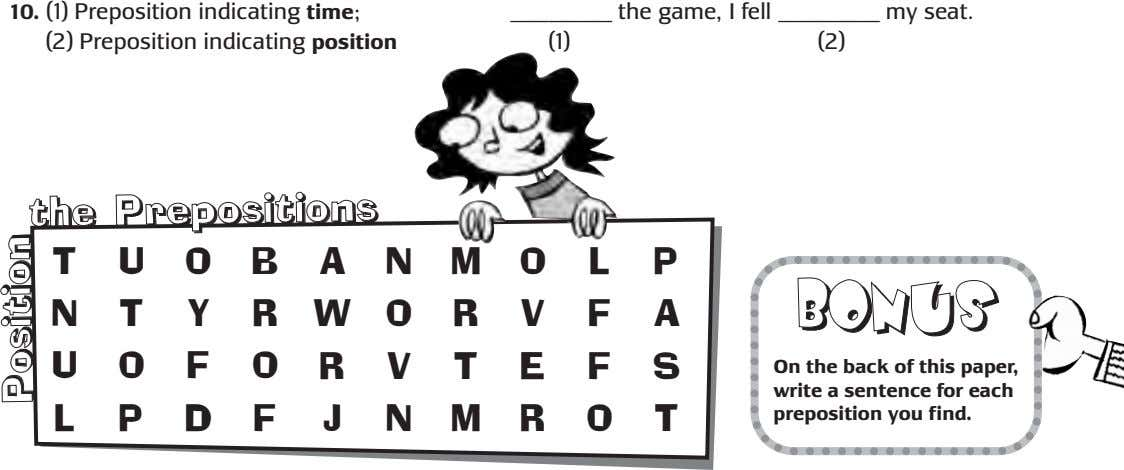 10. (1) Preposition indicating time ; (2) Preposition indicating position the game, I fell my