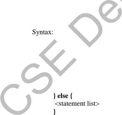 Syntax: } } } else { <statement list> }