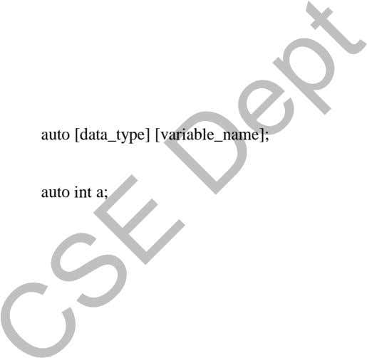 auto [data_type] [variable_name]; auto int a;