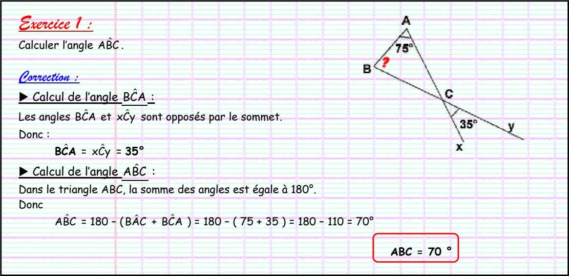 Exercice 1 : ˆ Calculer l'angle ABC . Correction : ˆ Calcul de l'angle BCA