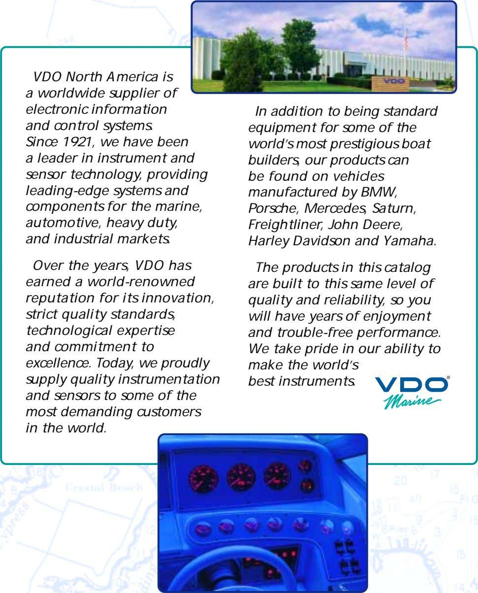 VDO North America is a worldwide supplier of electronic information and control systems. Since 1921,