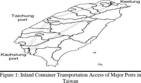 Keelung Taichung port Kaohsiung port Figure 1: Inland Container Transportation Access of Major Ports in