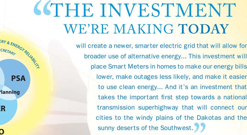 THE INVESTMENT WE'RE MAKING TODAY E R Y will create a newer, smarter electric grid