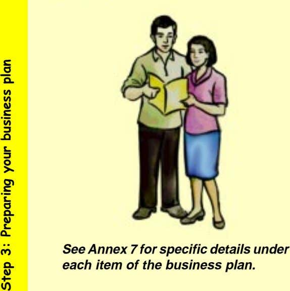 See Annex 7 for specific details under each item of the business plan.