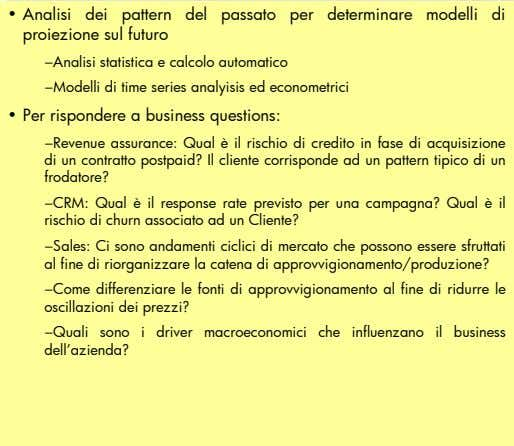 Data mining, forecasting e analisi statistiche 1 2 FOR INTERNAL USE ONLY Le applicazioni di data