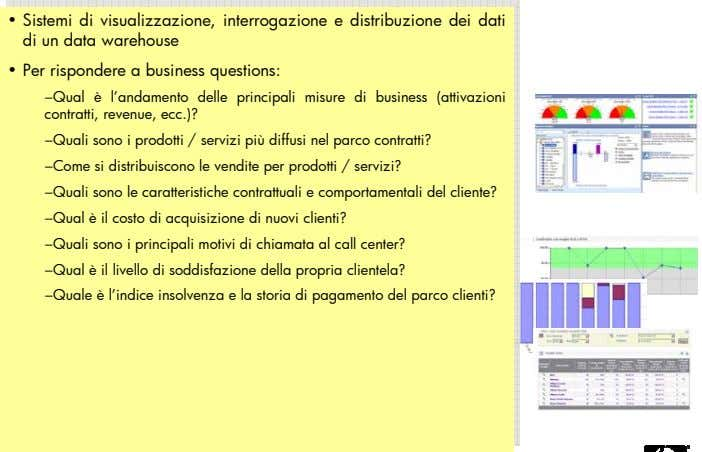 Information delivery (portals), query e reporting 8 FOR INTERNAL USE ONLY Un data warehouse ha come