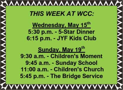 THIS WEEK AT WCC: Wednesday, May 15 th 5:30 p.m. - 5-Star Dinner 6:15 p.m.