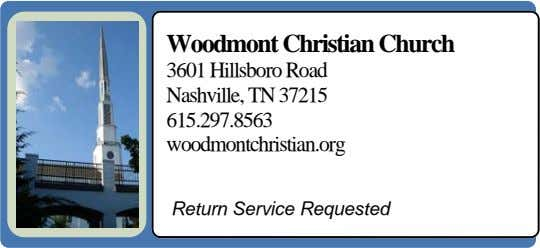 Woodmont Christian Church 3601 Hillsboro Road Nashville, TN 37215 615.297.8563 woodmontchristian.org Return Service
