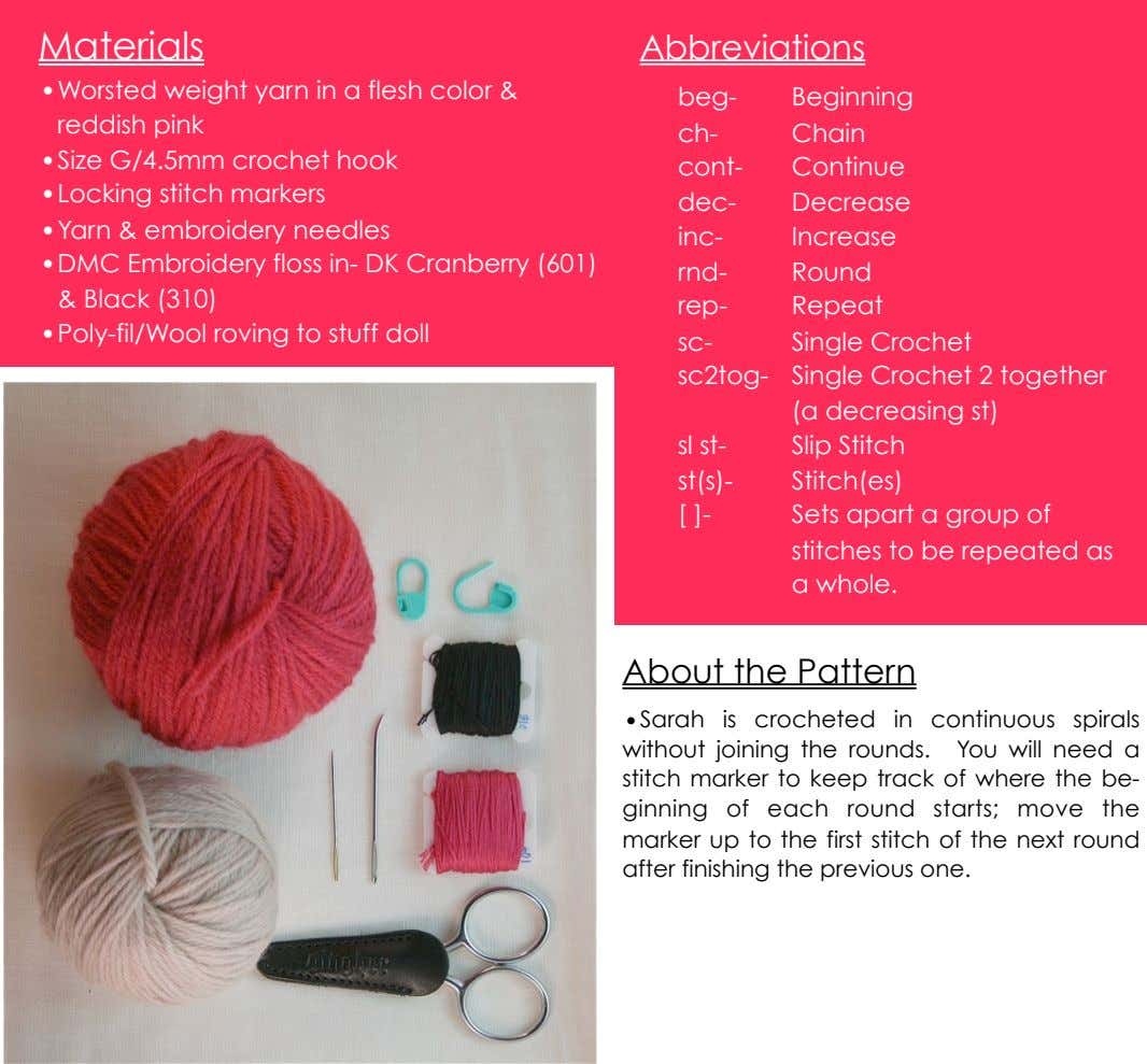Pattern Materials Abbreviations •Worsted weight yarn in a flesh color & reddish pink •Size G/4.5mm