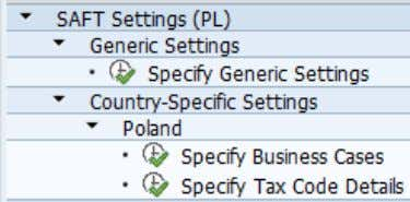 or  Country-Specific Settings  Poland Execute the customizing view for which you want to make