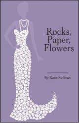 Also available in cloth Rocks, Paper, Flowers 9780990009184 Small Press United from 814 North Franklin Street