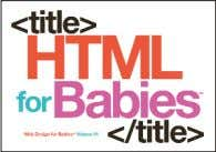 Book $9.95 (CAN $10.95) ISBN: 9780615455679 Thummy Books HTML for Babies John C. Vanden-Heuvel, Sr. 14