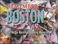Book $9.95 (CAN $10.95) ISBN: 9780615704432 Thummy Books Remember Boston Photographs by Douglas Potoksky 96 Pages,