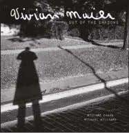 (CAN $15.99) ISBN: 9780989515597 Elephant Rock Books, Inc. Vivian Maier Richard Cahan and Michael Williams 288