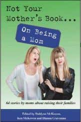 U14 Bundle Backlist Not Your Mother's Book On Being a Mom Edited by Dianna Graveman,