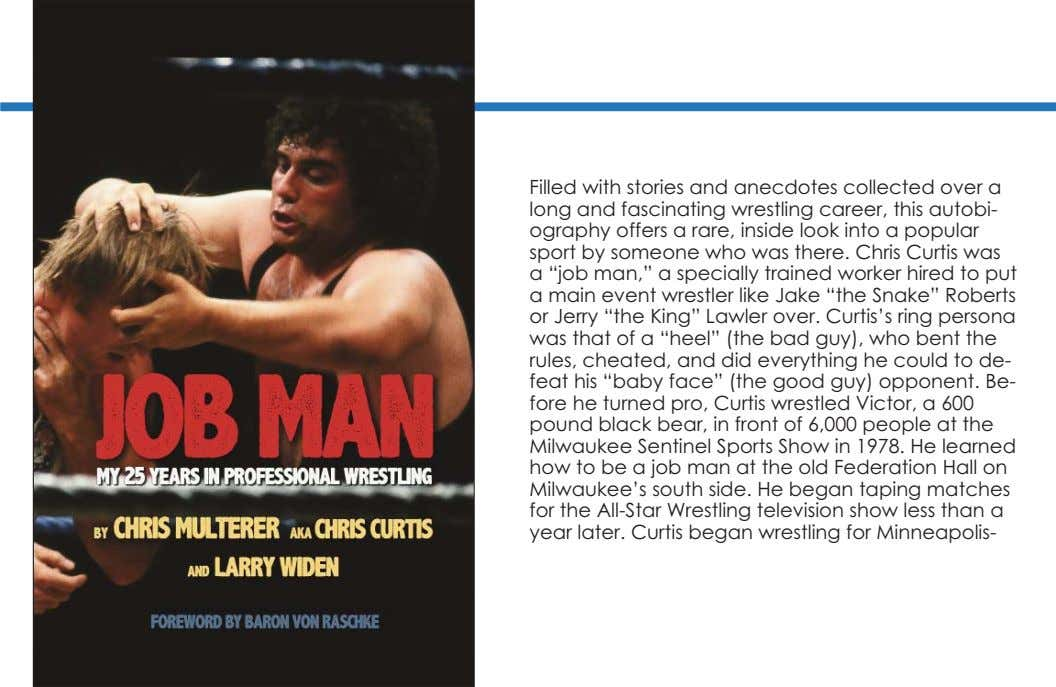 Filled with stories and anecdotes collected over a long and fascinating wrestling career, this autobi-
