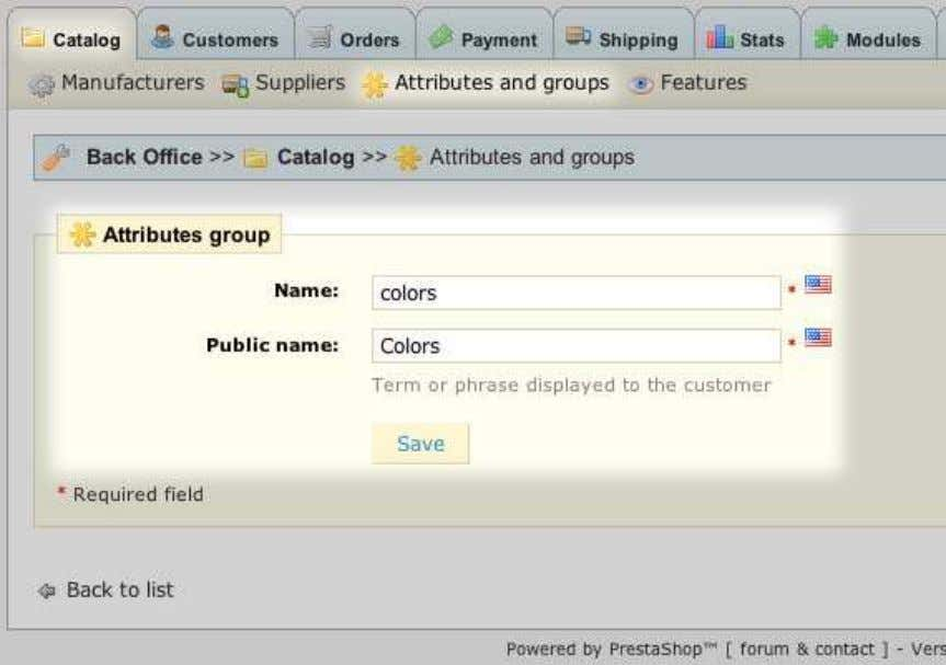 an attribute group First, create the attribute group: 1. In the Back Office, go to Catalog