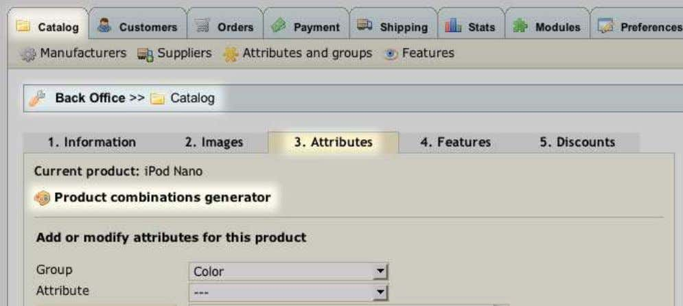 Attributes tab. 3. Click Product combinations generator . 4. On the Attributes generator page, click the
