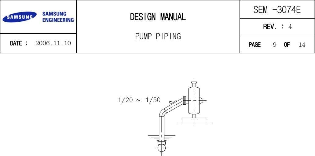 SEM -3074E DESIGN MANUAL REV. : 4 PUMP PIPING DATE : 2006.11.10 PAGE 9 OF
