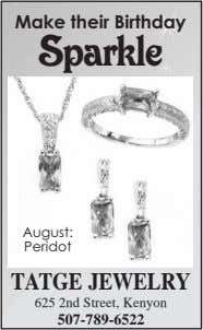 Make their Birthday Sparkle August: Peridot TATGE JEWELRY 625 2nd Street, Kenyon 507-789-6522