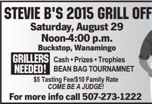 Stevie B's 2015 Grill Off Saturday, August 29 Noon-4:00 p.m. Buckstop, Wanamingo Grillers Needed! Cash