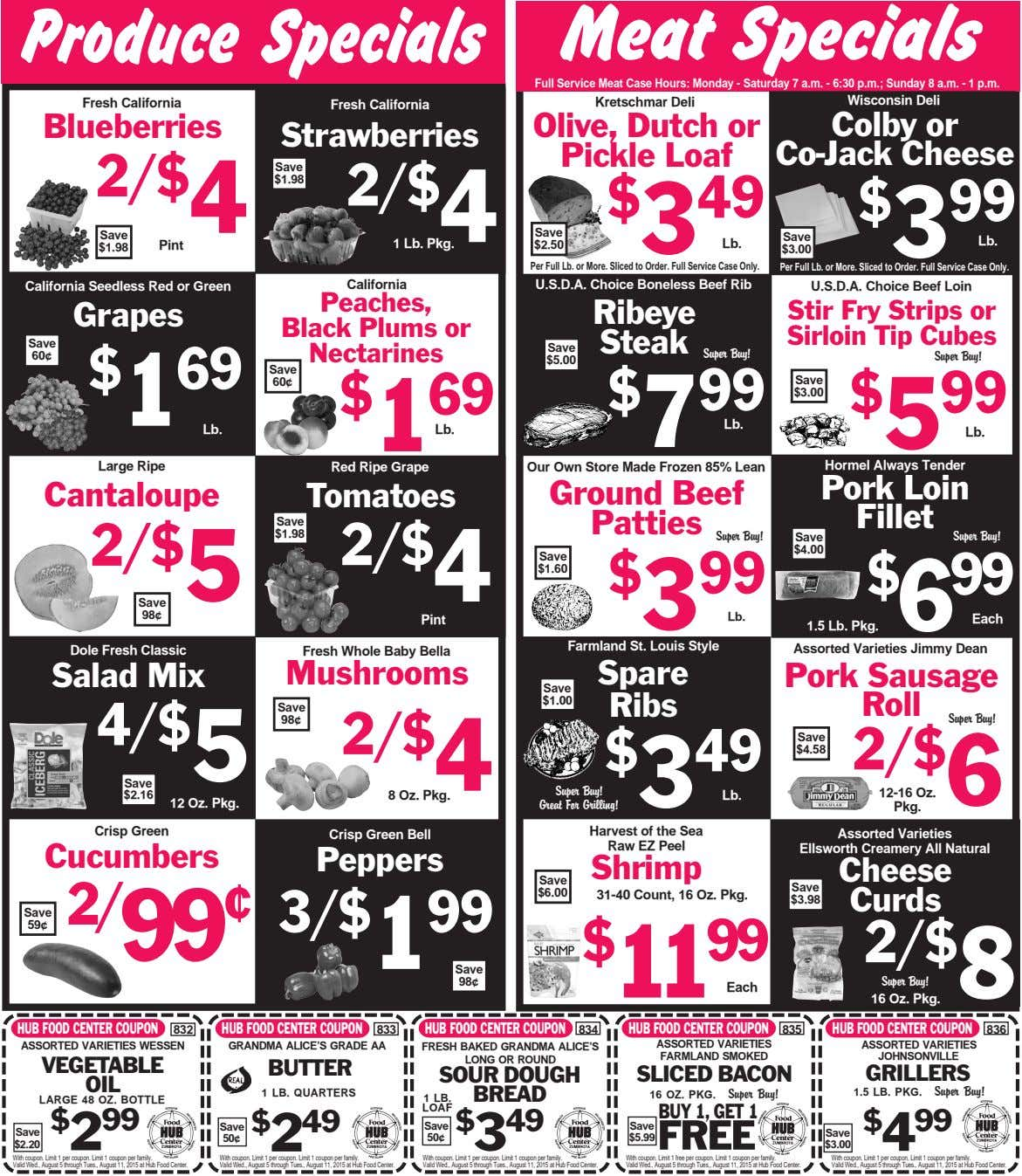 Produce Specials Meat Specials Full Service Meat Case Hours: Monday - Saturday 7 a.m. -