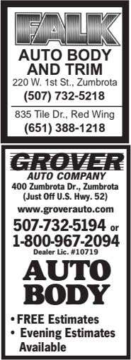 AUTO BODY AND TRIM 220 W. 1st St., Zumbrota (507) 732-5218 835 Tile Dr., Red